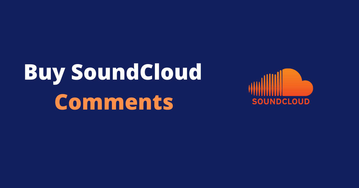 Buy Soundcloud Comments - Instant and Real from $2