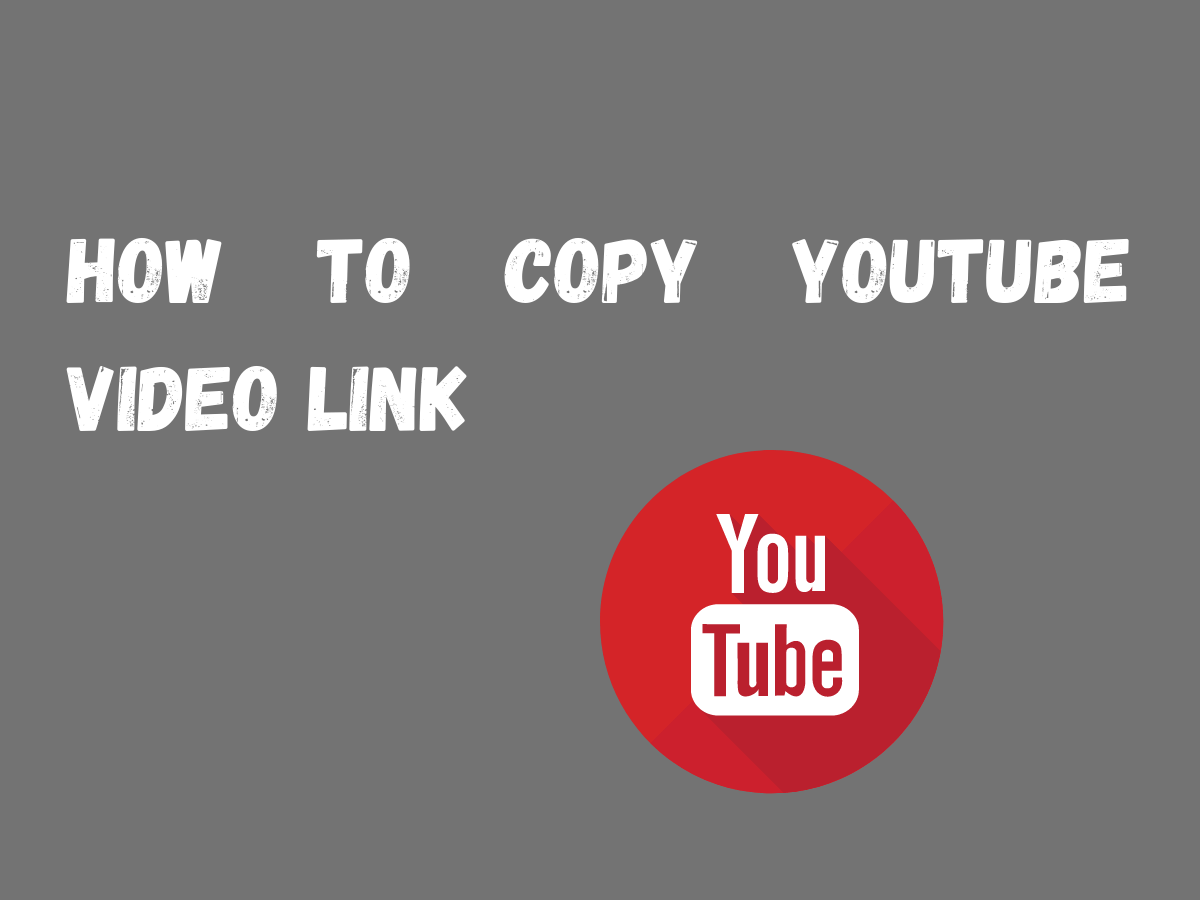 How to Copy YouTube Video Link