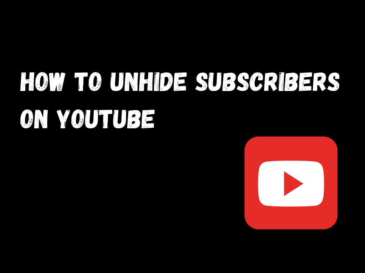 How To Unhide Subscribers On YouTube