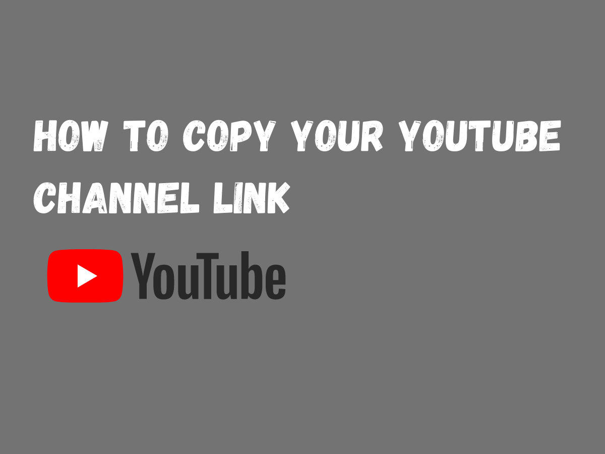 How To Copy your YouTube channel link